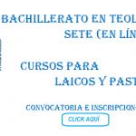 BACHILLERATO EN TEOLOGÍA (SETE)